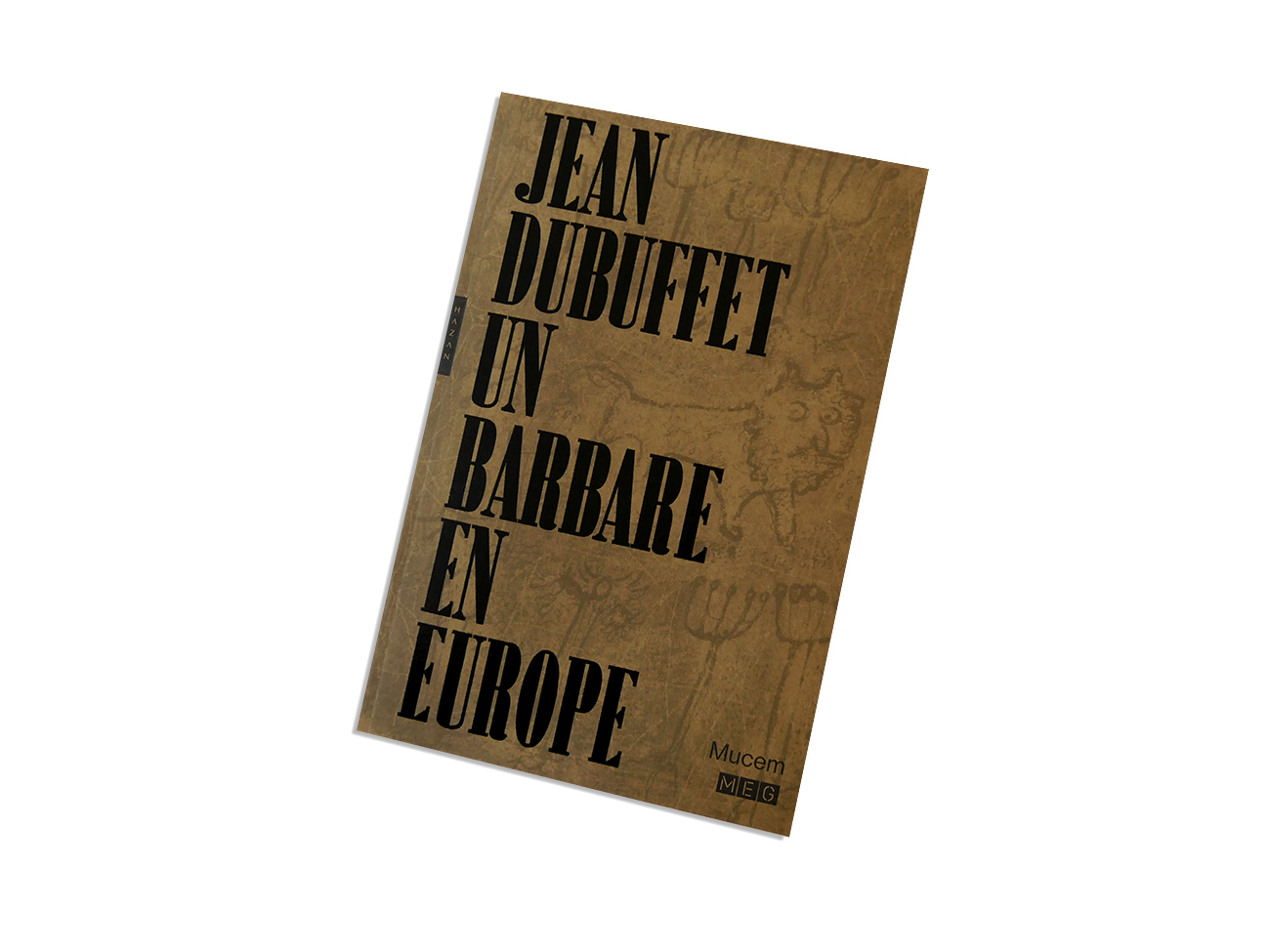 Catalogue d'exposition Jean Dubuffet, un barbare en Europe, Mucem