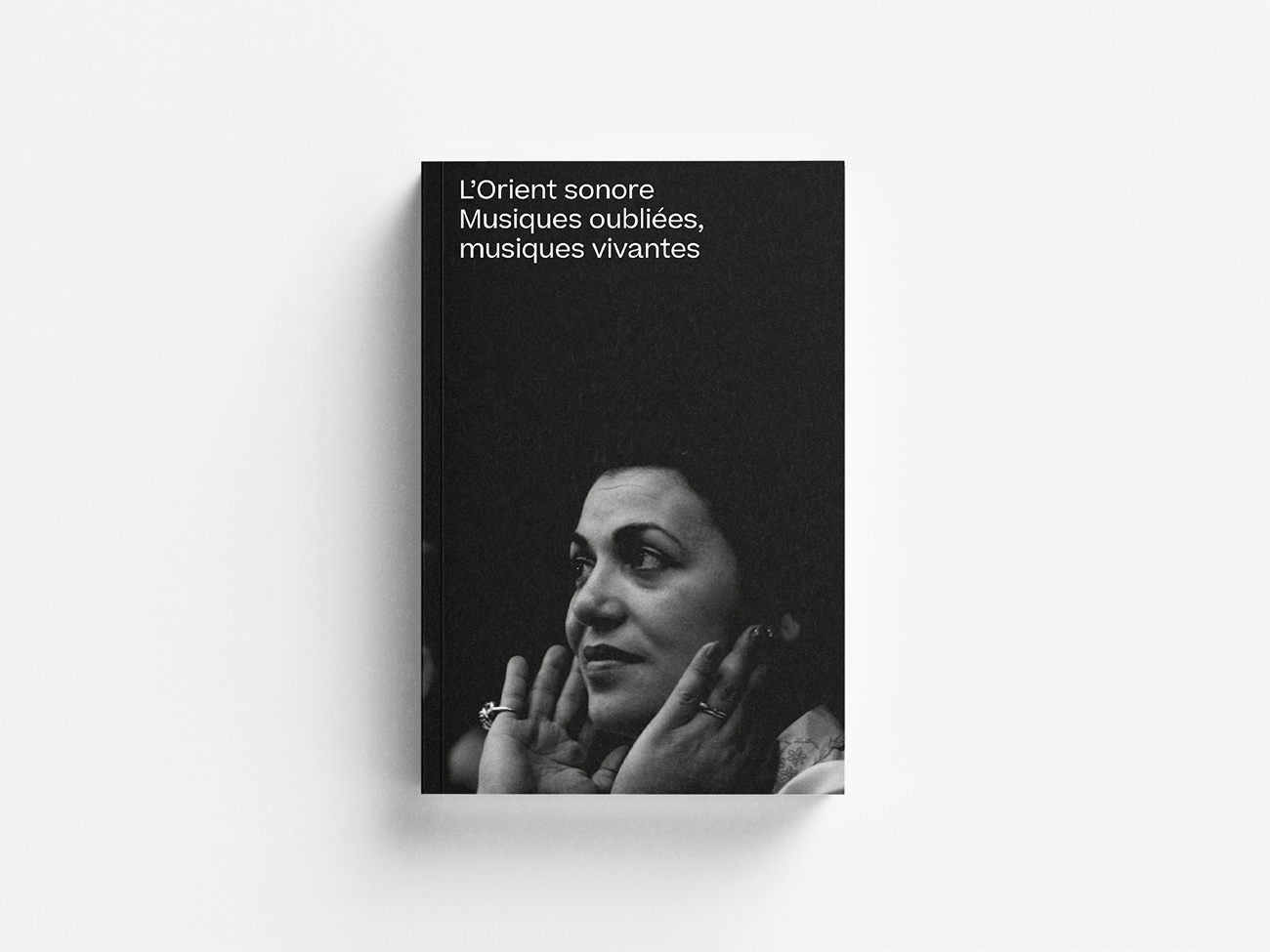 Catalogue d'exposition L'Orient sonore. Musiques oubliées, musiques vivantes.