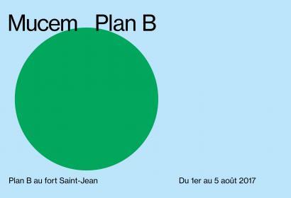 Plan B au fort, Mucem