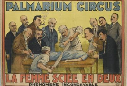 Affiche - Palmarium circus, la femme sciée en deux phénomène inconcevable Louis Galice © Collection Mucem