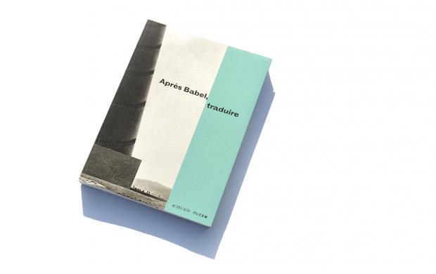 Catalogue d'exposition Après Babel, traduire, Mucem