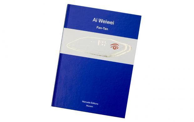 Catalogue Ai Weiwei Fan-Tan, Mucem et les éditions Manuella