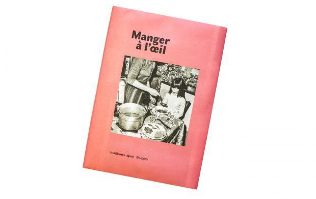 Catalogue Manger à l'oeil, Mucem et les Editions de l'épure