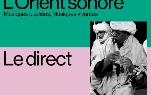 L'Orient sonore, le direct © Mucem
