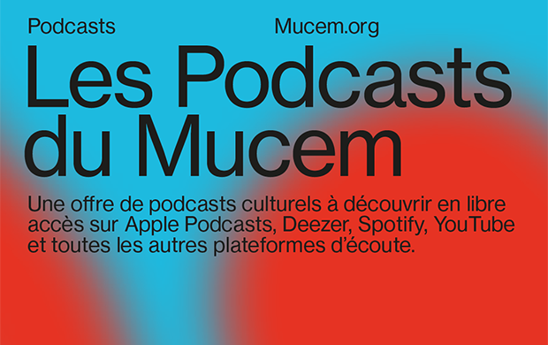 Les Podcasts du Mucem